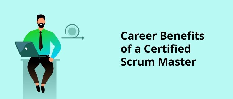 Career Benefits of a Scrum Master Certified